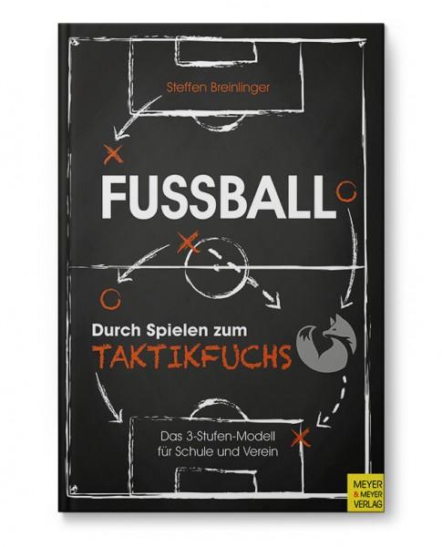 Fußball: Durch Spielen zum Taktikfuchs (Buch)