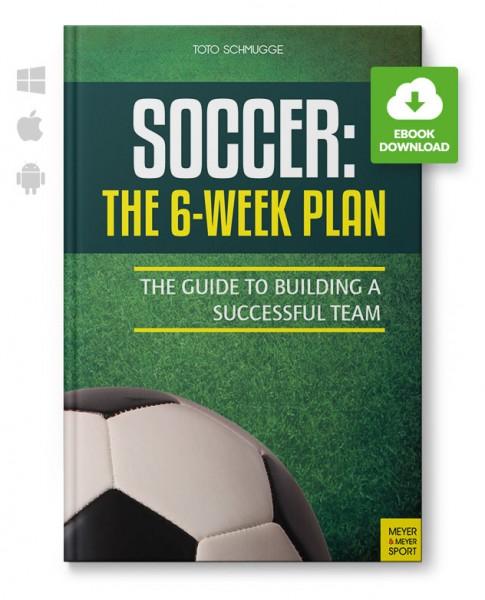 Soccer: The 6-Week Plan (eBook)