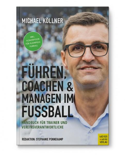 Führen, Coachen & Managen im Fußball (Buch)
