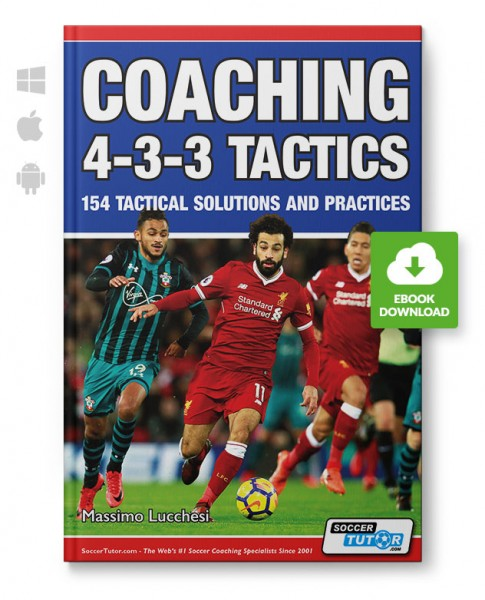 Coaching 4-3-3 Tactics - 154 Tactical Solutions and Practices (eBook)