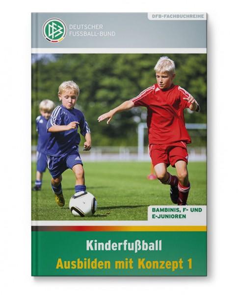 Kinderfußball - Ausbilden mit Konzept 1 (Buch)