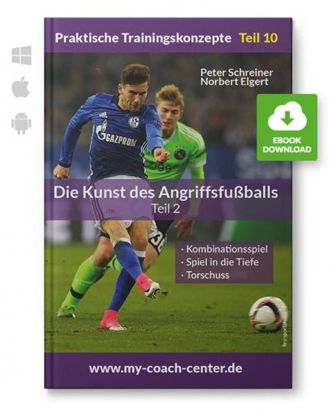 Die Kunst des Angriffsfußballs - Teil 2 (eBook)