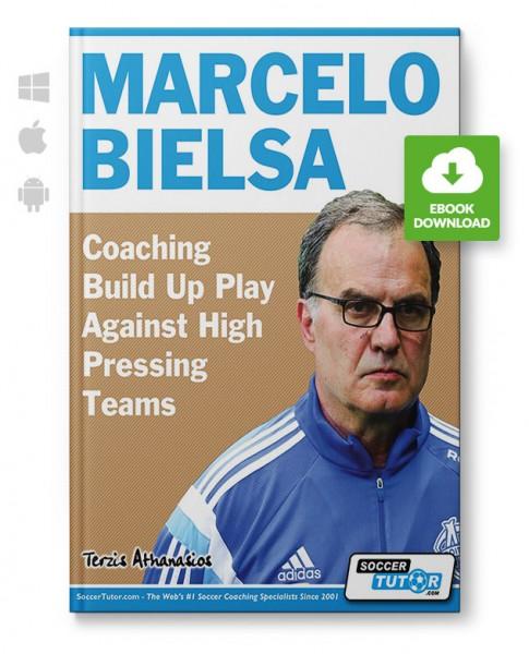 Marcelo Bielsa - Coaching Build Up Play Against High Pressing Teams (eBook)