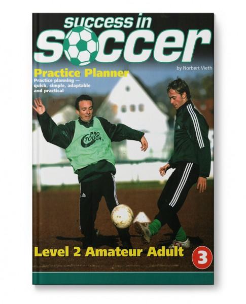 Success in Soccer Practice Planner 3 - Level 2 Amateur Adult (Book)