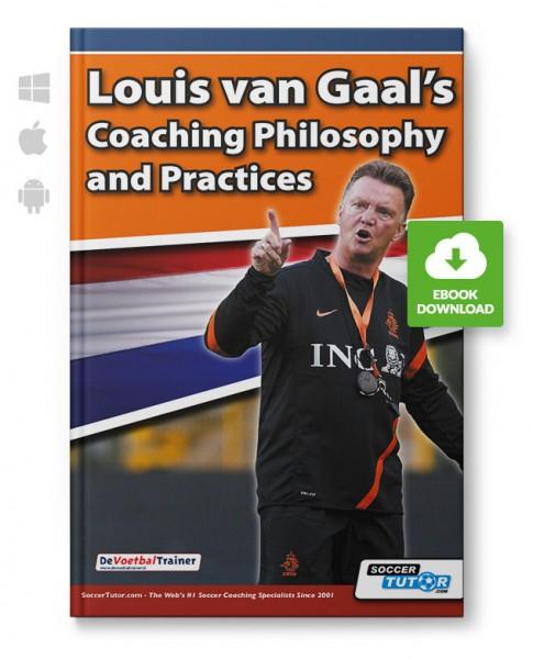 Louis Van Gaal's Coaching Philosophy and Practices (eBook)