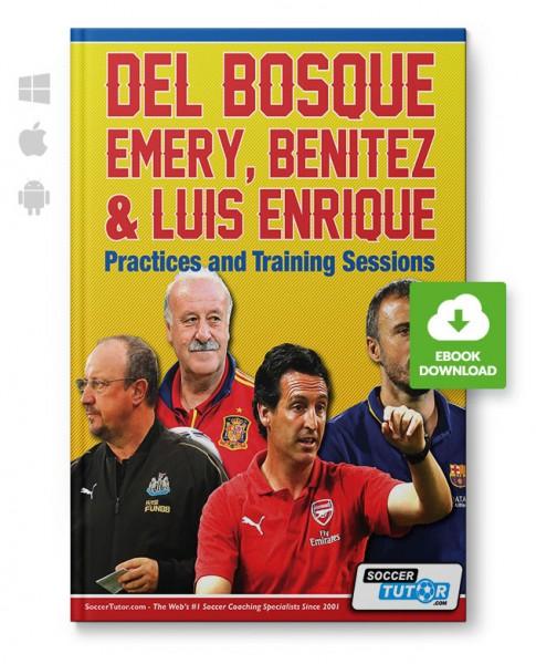 Del Bosque, Emery, Benitez & Luis Enrique - Practices and Training Sessions (eBook)