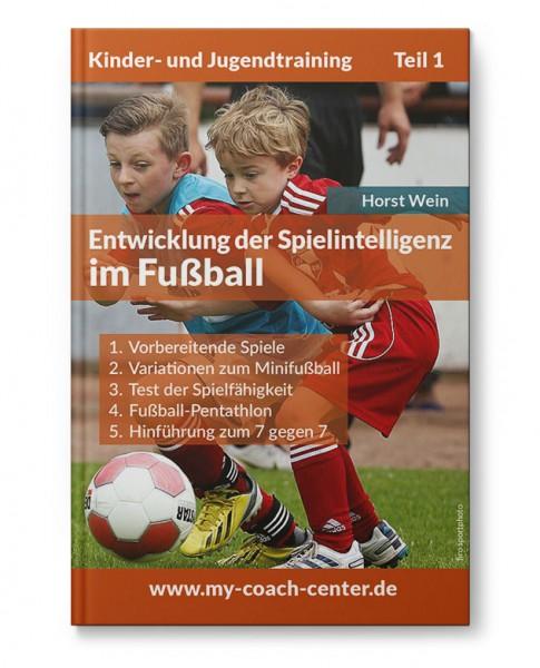 Die Entwicklung der Spielintelligenz im Fußball (Heft)