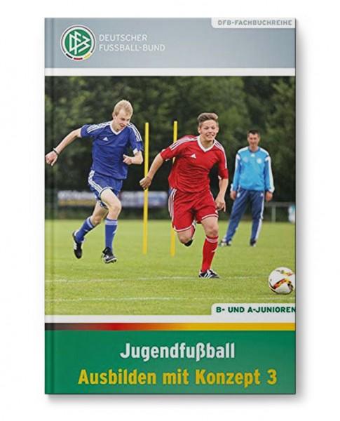 Jugendfußball: Ausbilden mit Konzept 3 (Buch)