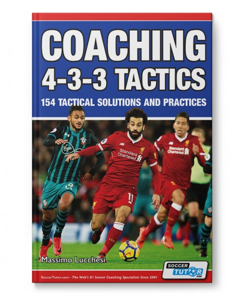 Coaching 4-3-3 Tactics - 154 Tactical Solutions and Practices (Book)