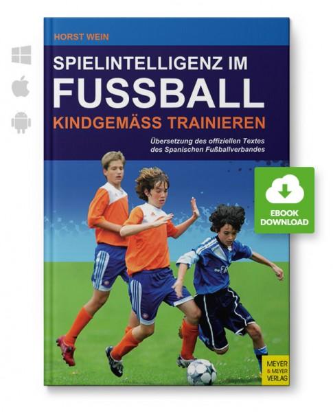 Spielintelligenz im Fußball - Kindgemäß trainieren (eBook)