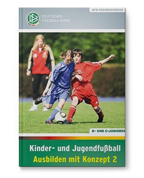 Kinder- und Jugendfußball - Ausbilden mit Konzept 2 (Buch)