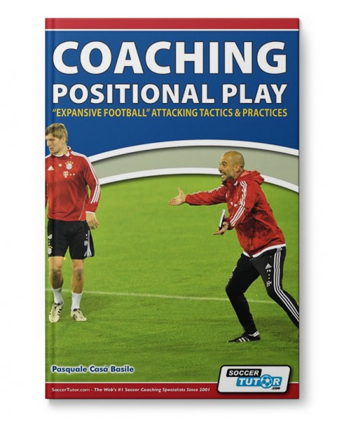 """Coaching Positional Play - """"Expansive Football"""" Attacking Tactics & Practices (Book)"""