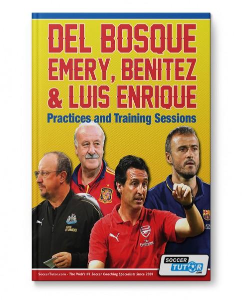 Del Bosque, Emery, Benitez & Luis Enrique - Practices and Training Sessions (Book)