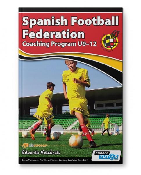 Spanish Football Federation Coaching Program U9-12 (Book)