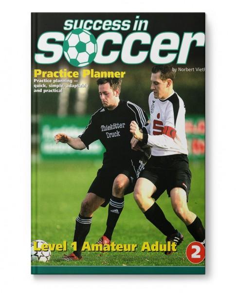 Success in Soccer Practice Planner 2 - Level 1 Amateur Adult (Book)