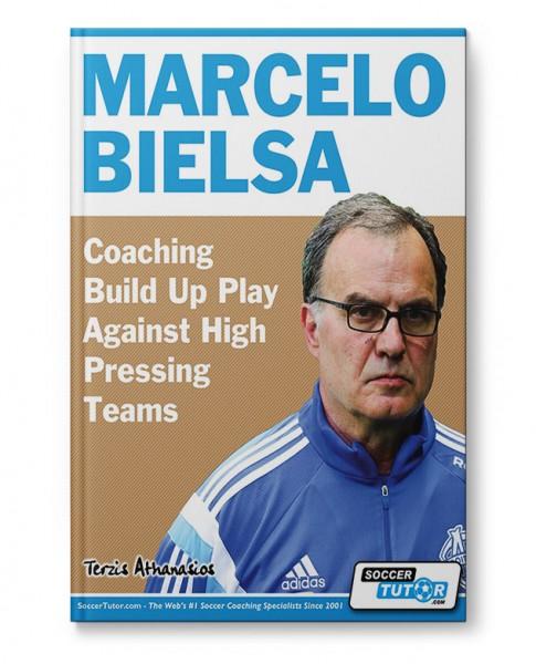 Marcelo Bielsa - Coaching Build up Play against high pressing Teams (Book)