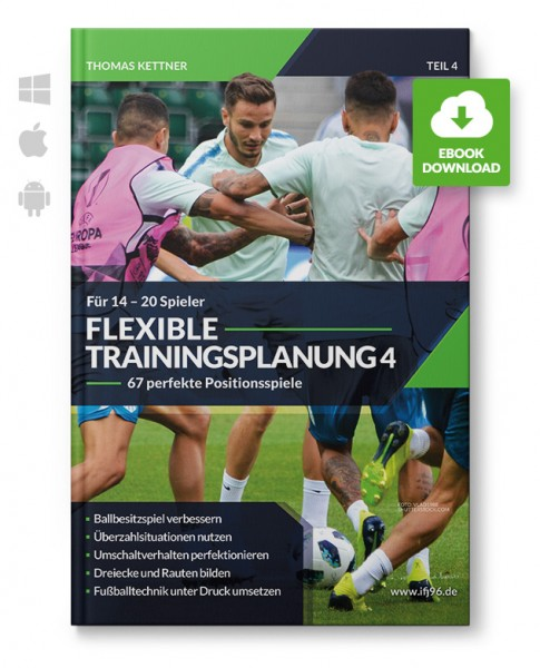 Flexible Trainingsplanung 4 - Positionsspiele für 14 bis 20 Spieler (eBook)