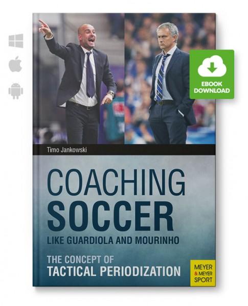 Coaching Soccer Like Guardiola and Mourinho (eBook)