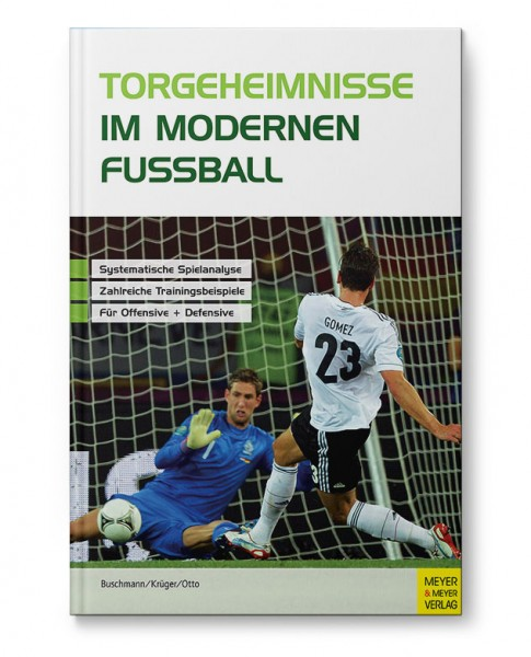 Torgeheimnisse im modernen Fußball - Spielanalyse FIFA-WM 2010 und UEFA-EM 2012 (Buch)
