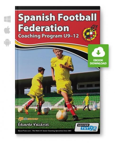 Spanish Football Federation Coaching Program U9-12 (eBook)